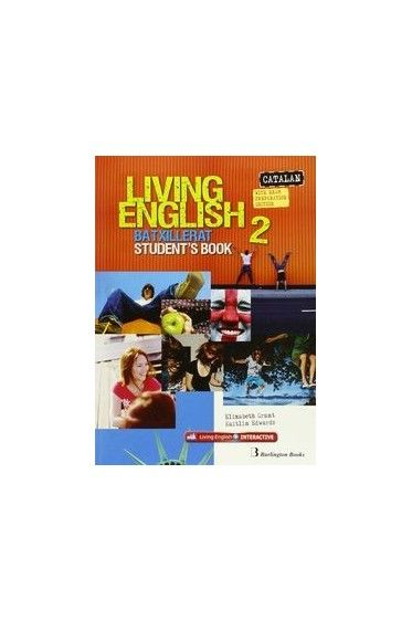 LIVING ENGLISH 2ND BACHILLERATO. STUDENT'S BOOK FOR CATALANS (ED.15)