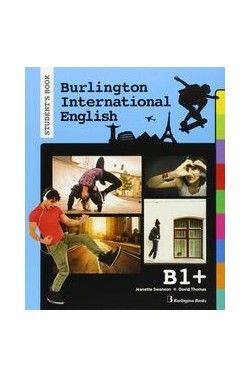 BURLINGTON INTERNATIONAL ENGLISH B1+. STUDENTS' BOOK