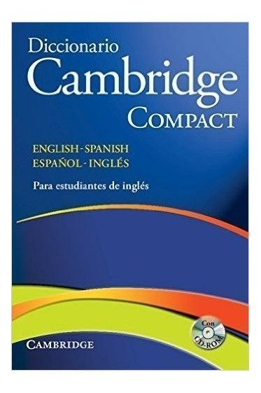 DICCIONARIO CAMBRIDGE COMPACT PARA ESTUDIANTE DE INGLÉS. ENGLISH/ESPAÑOL